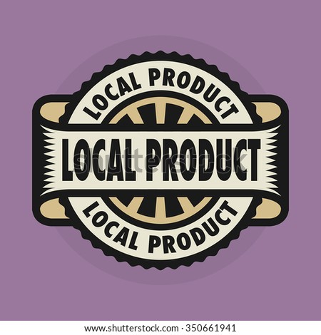 Stamp or emblem with text Local Product, vector illustration - stock vector