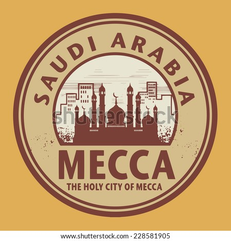 Stamp or label with text Mecca, Saudi Arabia inside, vector illustration - stock vector