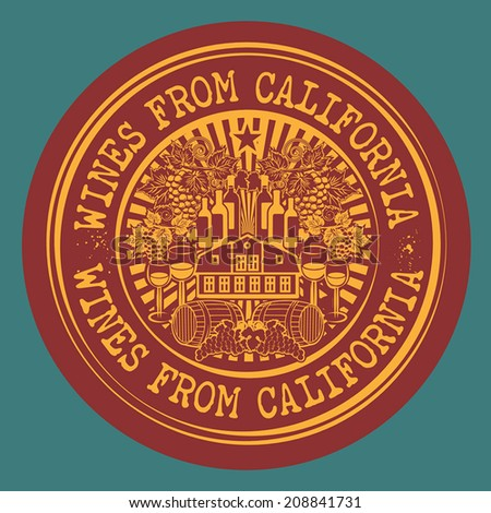 Stamp or label with words Wines From California, vector illustration