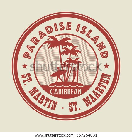 Stamp with the palm, island and words Paradise Island, St. Martin - St. Maarten, written inside, vector illustration - stock vector