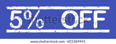"Stamp with word ""5% off"", grunge style, white text on blue indigo background"