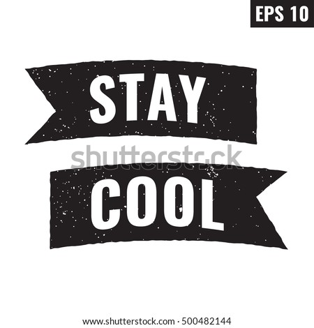 Stay Cool Motivation Speech Inspirational Words With Ribbon Flat Vector Icon Symbol