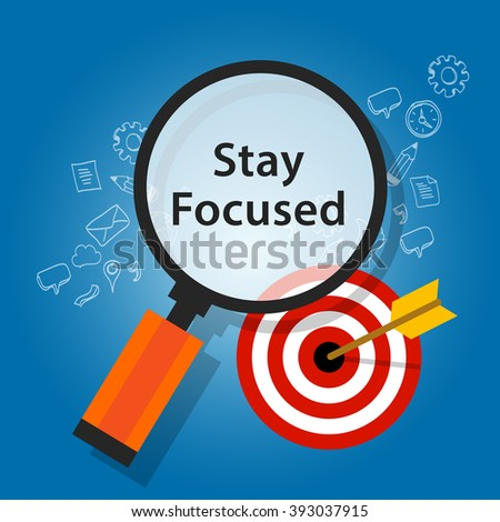 stay focused on target reminder goals  - stock vector