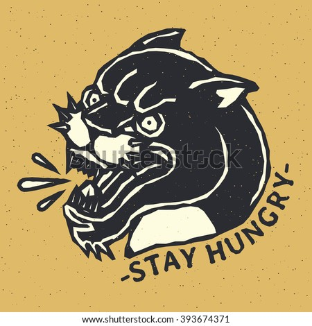 Stay Hungry.  Creative Quote Typography Vintage, Motivation Poster Concept With Angry Black Panther Head. Traditional Tattoo Flash. Vector illustration On Grunge Texture Background - stock vector