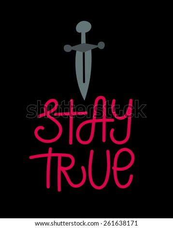 Stay True Lettering. Vintage Type Illustration - stock vector
