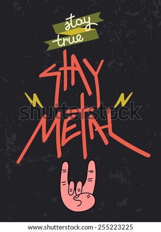 Stay True, Stay Metal Poster - stock vector