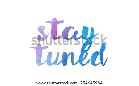 stay tuned beautiful watercolor text word stock vector 754645984