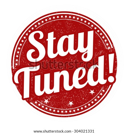 Stay tuned grunge rubber stamp on white background, vector illustration - stock vector