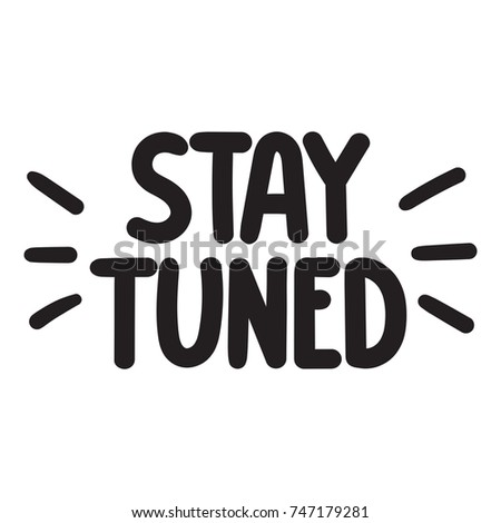 stay tuned vector hand drawn illustration stock vector 747179281