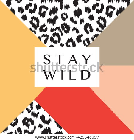 Stay Wild poster design with leopard print in geometric style - stock vector