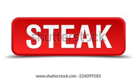Steak red 3d square button isolated on white - stock vector