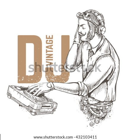 Steampunk style dj illustration isolated on white. Hand drawn vector art. Retro poster design.  - stock vector