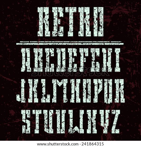 Stencil-plate bold serif font in the western style with shabby texture. Light font on a dark background - stock vector
