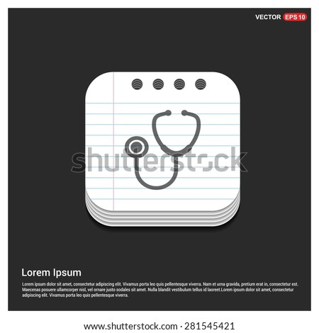 Stethoscope icon - abstract logo type icon - glossy notepad book icon button background. Vector illustration - stock vector