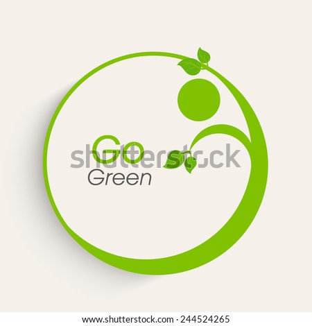 Sticker or label design with Go Green text and leaves on white background for Save Nature purpose. - stock vector