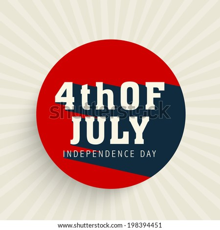 Sticker, tag or label design with stylish text 4th of July on rays background for 4th of July, American Independence Day celebrations.  - stock vector