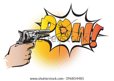 Stock illustration. Hands of people in the style of pop art and old comics. Weapon in hand, and the sound of the shot. - stock vector