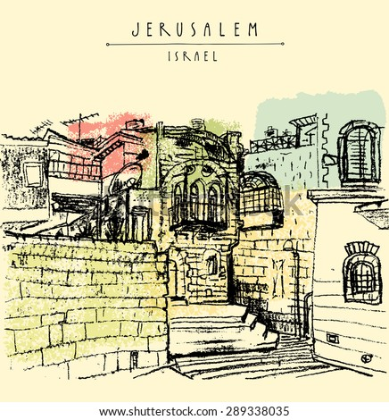 Stone walls in Jerusalem old city, Israel. Vector illustration of old buildings, stairs, windows, balcony. Postcard template. Grungy freehand background, copy space for your text. Hand lettered title - stock vector