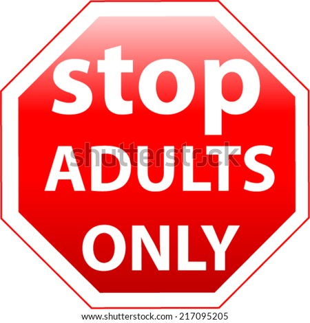 Stop Adults Only Vector sign - stock vector