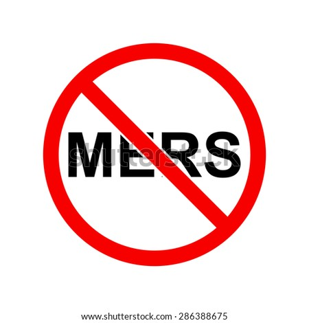 Stop mers sign. Prohibition sign of for mers. Forbidden signal. No mers sign - stock vector