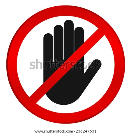 STOP! No entry! Red stop hand sign for prohibited activities. Vector illustration - you can simply change color and size - stock vector