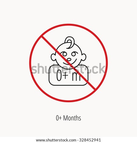 Stop or ban sign. Baby face icon. Newborn child sign. Use of one months and plus symbol. Prohibition red symbol. Vector - stock vector