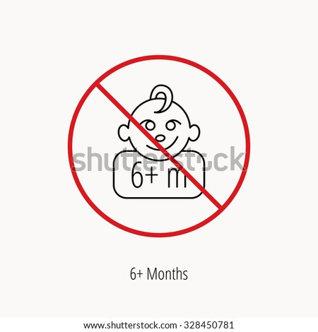 Stop or ban sign. Baby face icon. Newborn child sign. Use of six months and plus symbol. Prohibition red symbol. Vector - stock vector