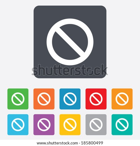 Stop sign icon. Prohibition symbol. No sign. Rounded squares 11 buttons. Vector - stock vector