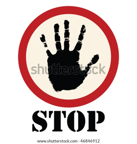 Stop sign with grunge hand, isolated object on white background - stock vector