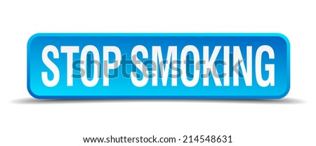 Stop smoking blue 3d realistic square isolated button - stock vector