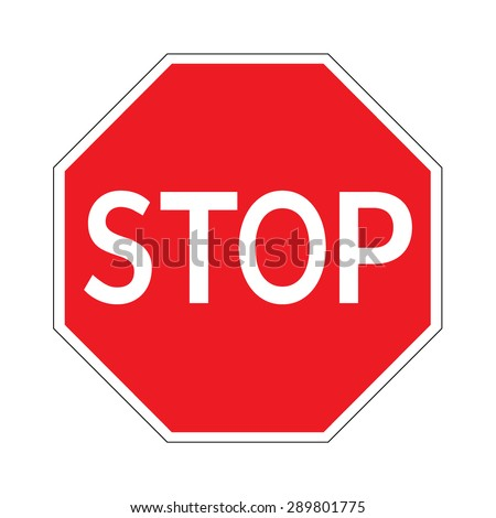 STOP! Traffic stop sign on pure white. Red octagonal stop sign for prohibited activities. Vector illustration - you can simply change color and size - stock vector