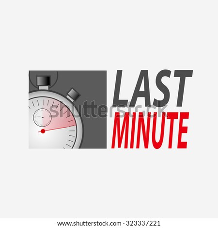 Stopwatch for last minute, on gray background. Letters in gray and red. vector