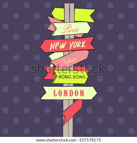 street sign showing cities - new york london paris rome moscow - stock vector