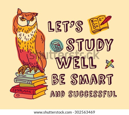 Study learning positive idea color card with sign. Owl with study objects and sign. Color vector illustration. EPS8. - stock vector