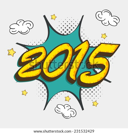 Stylish colorful text 2015 over explosion art for Happy New Year celebration on stars and clouds decorated grey background.