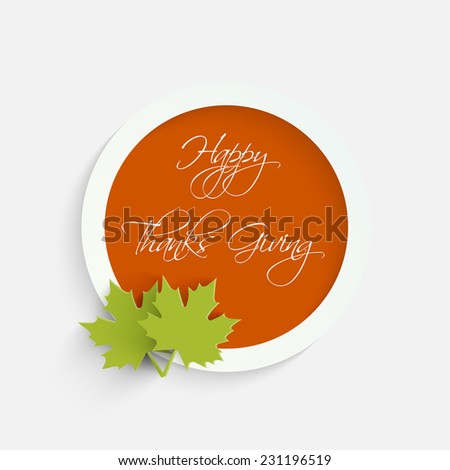 Stylish orange sticky with green maple leaves for Happy Thanksgiving Day celebrations.  - stock vector