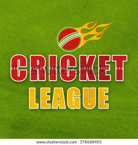 Stylish text Cricket League with fiery ball on grungy green background, can be used as poster, banner or flyer design. - stock vector