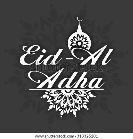 Stylish text Eid-Al-Adha with Mosque on floral design decorated background, can be used as greeting or invitation card design for Islamic Festival of Sacrifice celebration. - stock vector
