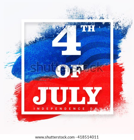Stylish text 4th of July on American Flag colors paint stroke background, Creative Poster, Banner or Flyer for Independence Day celebration. - stock vector