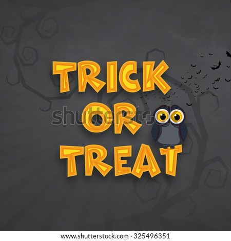Stylish text Trick or Treat with owl on stylish grey background for Happy Halloween Party celebration. - stock vector