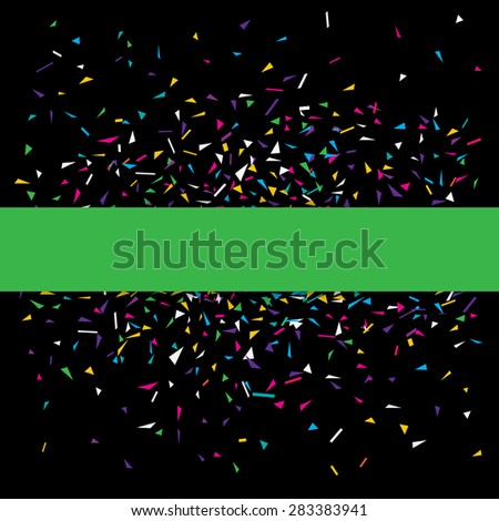 Stylish vector illustration of a black party background with colorful confetti and green copy space for your text. Can be used as a greeting card template - stock vector