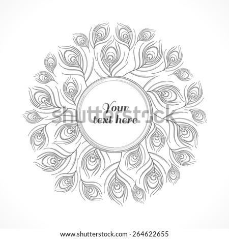 Stylized linear peacock  feathers circle template. Monochromatic vector illustration. Place for your text - stock vector