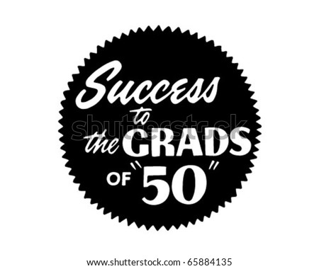 Success To The Grads Of 50 - Ad Header - Retro Clipart - stock vector