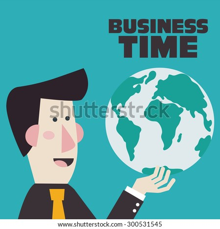 Successful businessman holds the world in his hand. Business time concept. Flat style. - stock vector