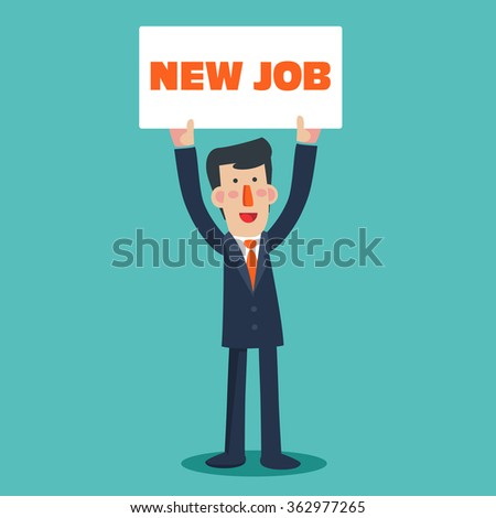 "Successful smiling young business man holding a placard with inscription "" New job"".  Welcome to the new job vector business concept. Start and time for a new job illustration - stock vector"