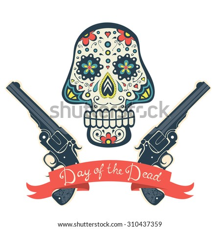 Sugar skull with guns  Day of The Dead, Vintage Card. Vector illustration - stock vector
