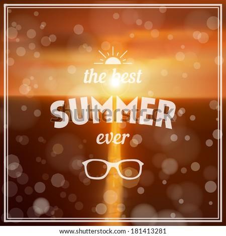 Summer background. The best summer ever - summer typography - stock vector