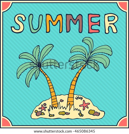 Summer background with hand drawn palm and island for you poster banner card design about travel and vacation colorful palmtree with decorating handwriting letters vector illustration