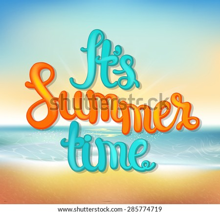 Summer beach background with hand made calligraphic inscription. Summer typography design, vector illustration. - stock vector