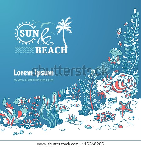 Summer cartoon marine life background. Sea and beach. Various shell, algae, fish, starfish, jellyfish, mussels, crab. There is place for text on blue ocean background.  - stock vector